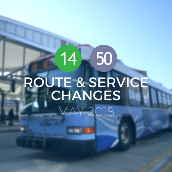 May 2018 Route & Service Changes