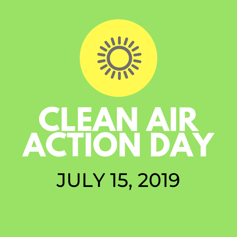 Clean Air Action Day 7-15-19
