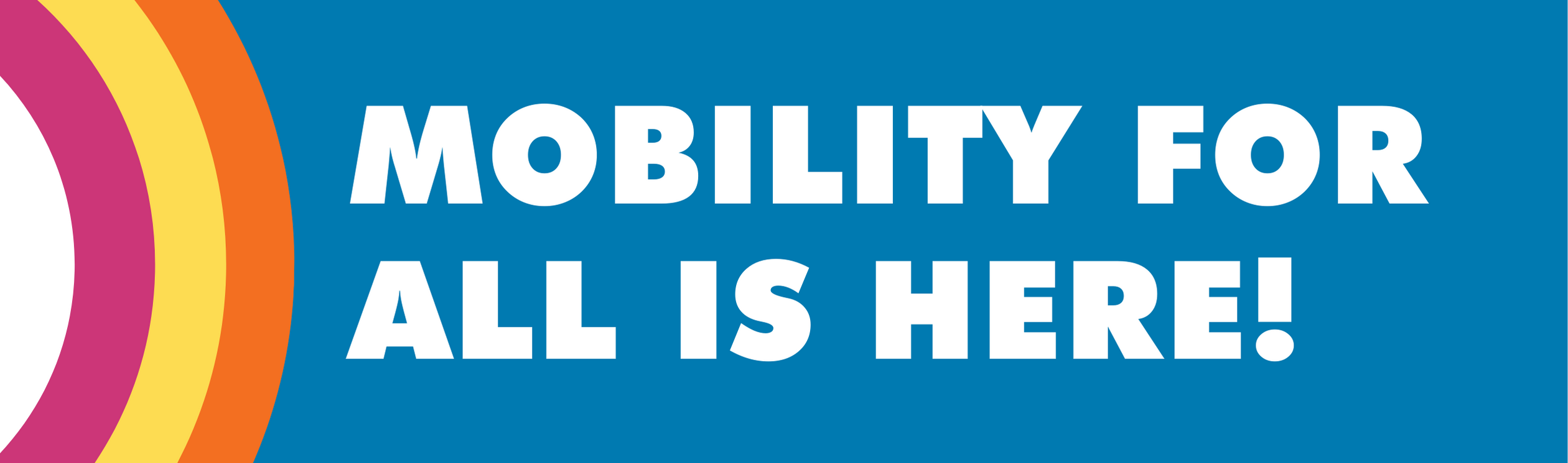 Mobility for All is Here Graphic - Leader